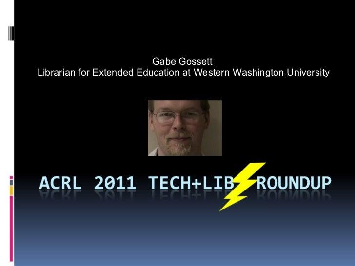 Gabe Gossett  Librarian for Extended Education at Western Washington University