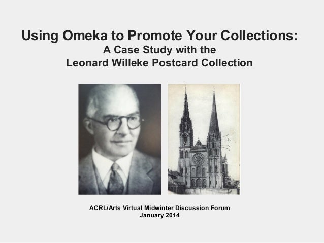 Using Omeka to Promote Your Collections: A Case Study with the  Leonard Willeke Postcard Collection
