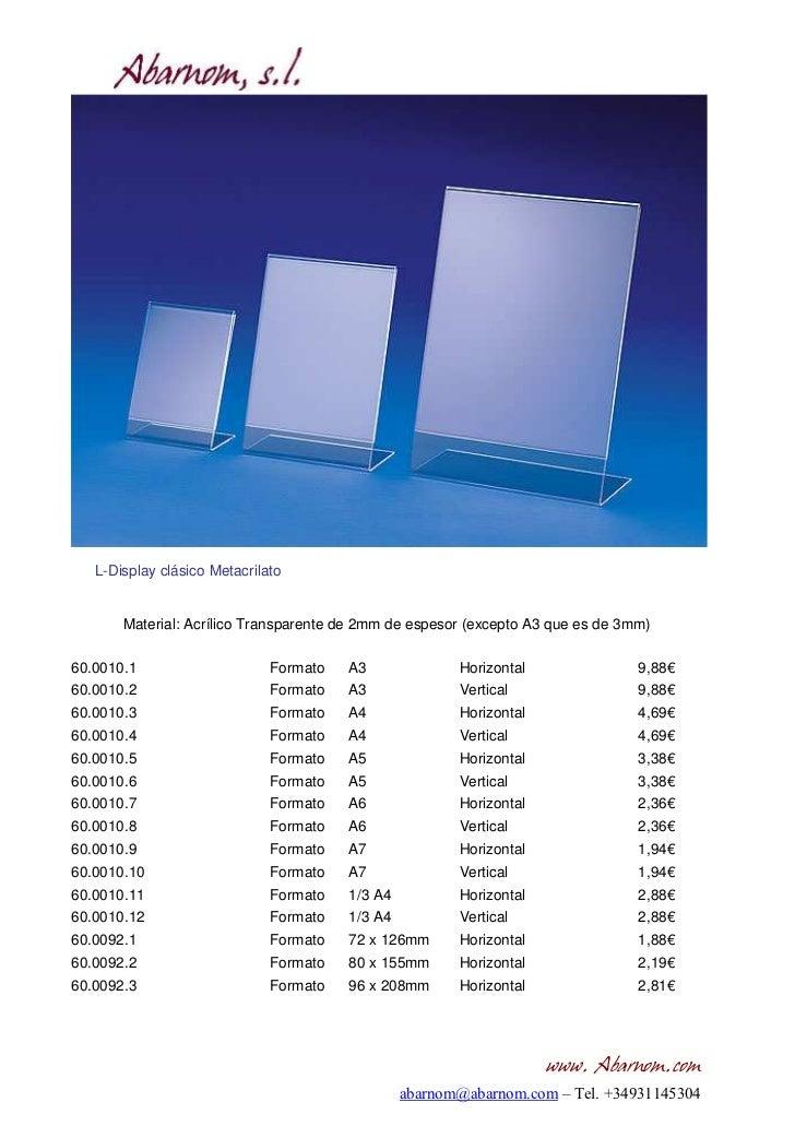 L-Display clásico Metacrilato       Material: Acrílico Transparente de 2mm de espesor (excepto A3 que es de 3mm)60.0010.1 ...