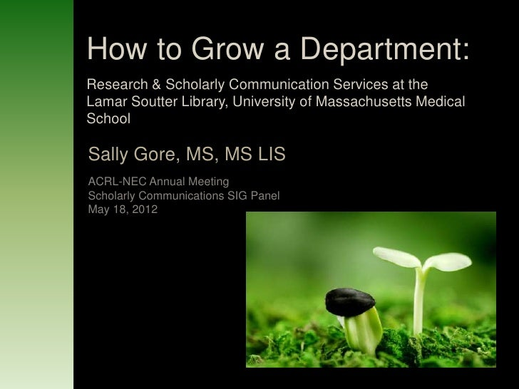 How to Grow a Department:Research & Scholarly Communication Services at theLamar Soutter Library, University of Massachuse...