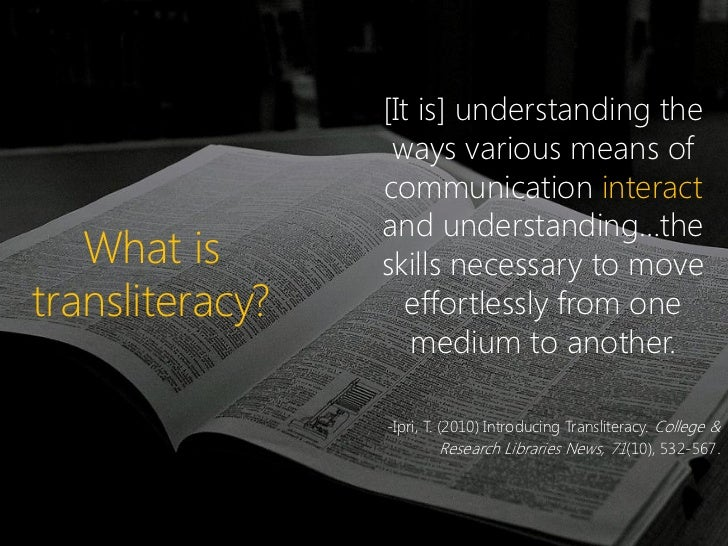 [It is] understanding the                  ways various means of                 communication interact                 an...