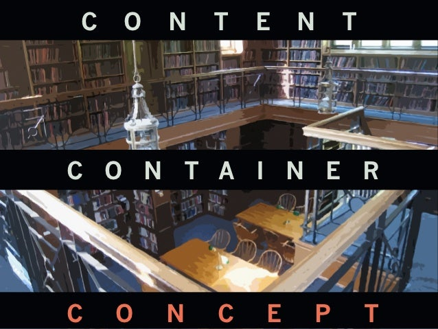 Revaluing Libraries: Content, Container, or Concept?