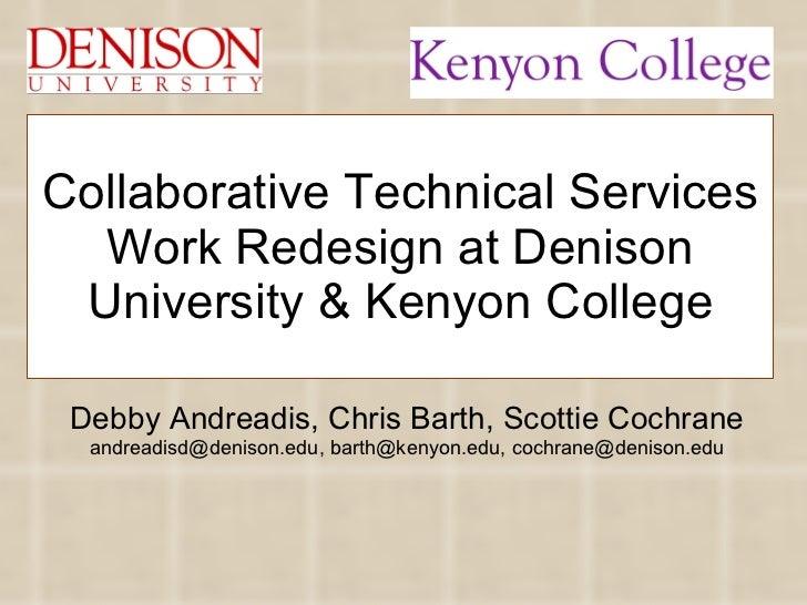Debby Andreadis, Chris Barth, Scottie Cochrane andreadisd@denison.edu, barth@kenyon.edu, cochrane@denison.edu Collaborativ...
