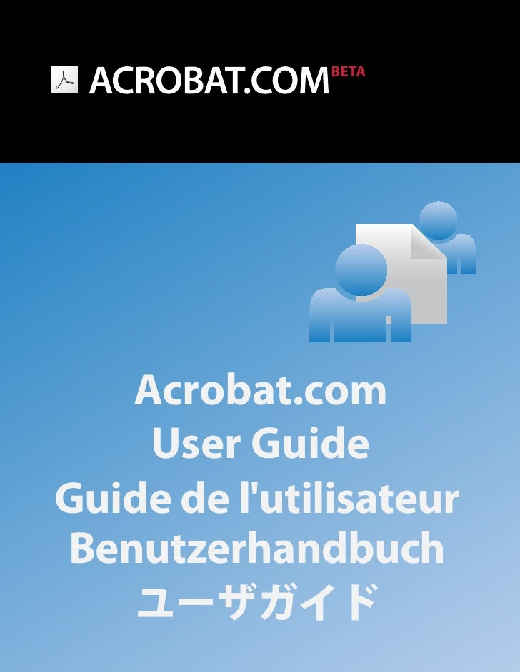 BETA        Acrobat.com     User Guide Guide de l'utilisateur Benutzerhandbuch