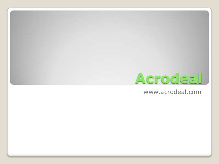 Acrodeal<br />www.acrodeal.com<br />