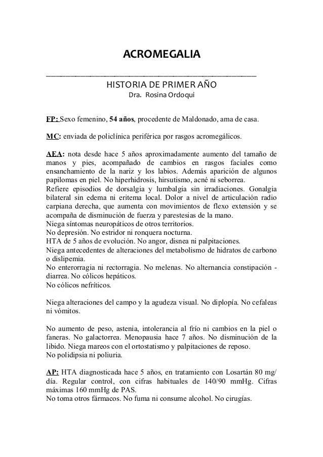 ACROMEGALIA ___________________________________________ HISTORIA DE PRIMER AÑO Dra. Rosina Ordoqui FP: Sexo femenino, 54 a...