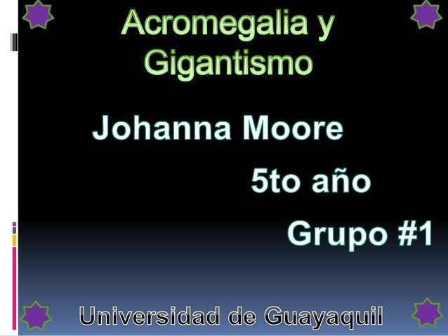 Conceptos Acromegalia Gigantismo Causas Diagnóstico Complicaciones y tratamiento Video Menú
