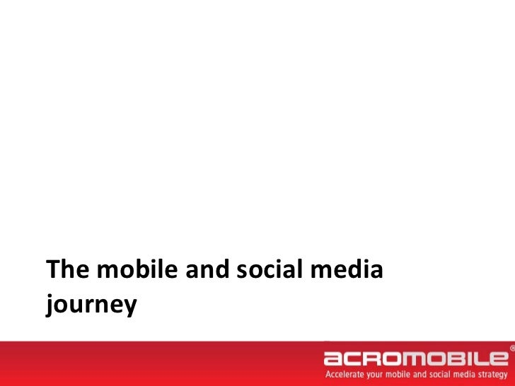 The mobile and social media journey
