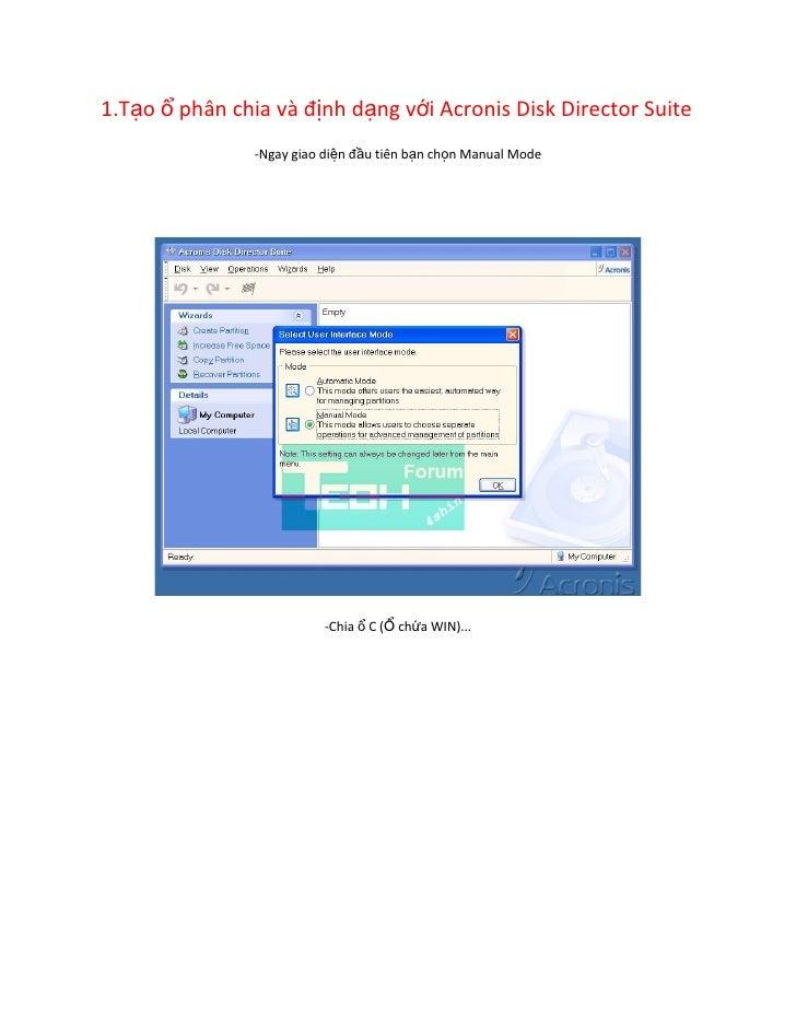 1.Tạo ổ phân chia và định dạng với Acronis Disk Director Suite                -Ngay giao diện đầu tiên bạn chọn Manual Mod...