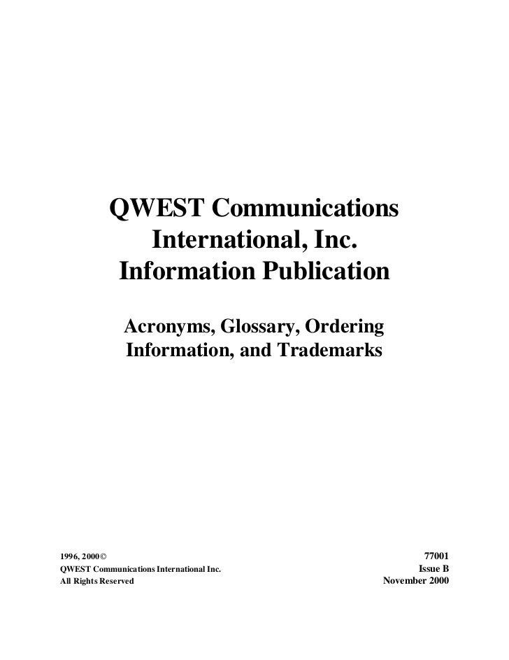 QWEST Communications              International, Inc.           Information Publication               Acronyms, Glossary, ...