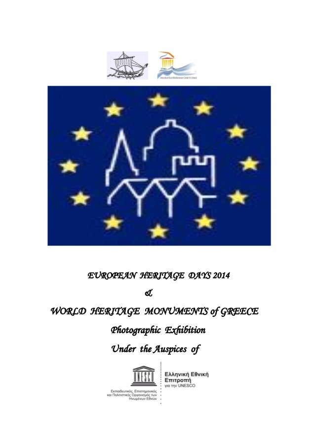 EUROPEAN HERITAGE DAYS 2014  &  WORLD HERITAGE MONUMENTS of GREECE  Photographic Exhibition  Under the Auspices of