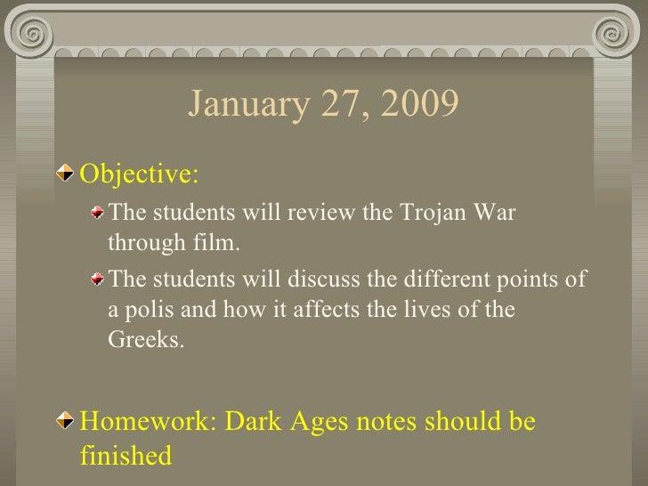 January 27, 2009 <ul><li>Objective:  </li></ul><ul><ul><li>The students will review the Trojan War through film. </li></ul...