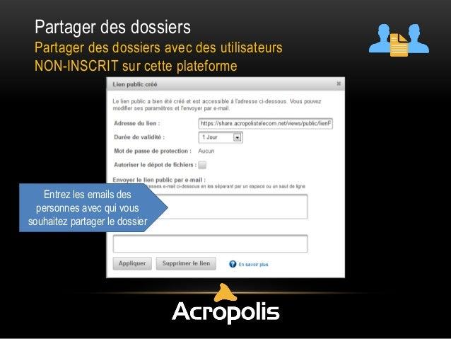 Partager des dossiers Partager des dossiers avec des utilisateurs NON-INSCRIT sur cette plateforme Entrez les emails des p...