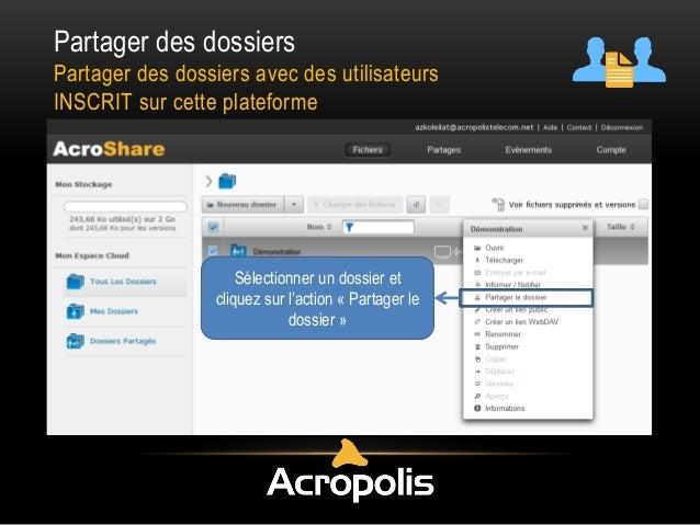 Partager des dossiers Partager des dossiers avec des utilisateurs INSCRIT sur cette plateforme Sélectionner un dossier et ...