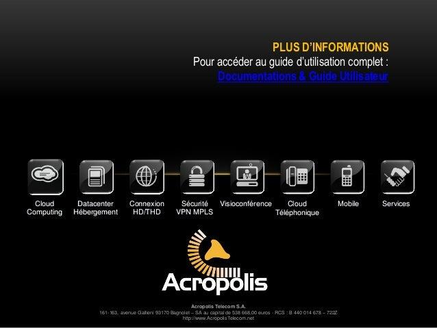 Acropolis Telecom S.A. 161-163, avenue Gallieni 93170 Bagnolet – SA au capital de 538 668,00 euros - RCS : B 440 014 678 –...
