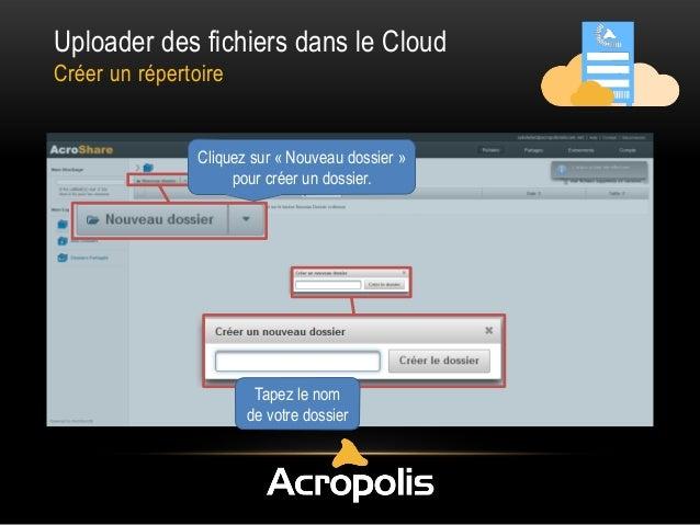 Uploader des fichiers dans le Cloud Créer un répertoire Cliquez sur « Nouveau dossier » pour créer un dossier. Tapez le no...