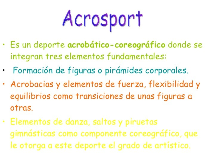 <ul><li>Es un deporte  acrobático-coreográfico  donde se integran tres elementos fundamentales:  </li></ul><ul><li> Forma...