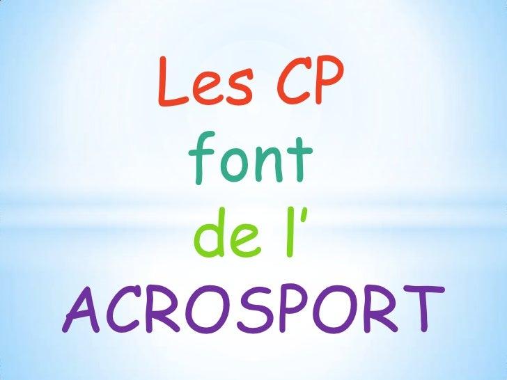 Les CP   font   de l'ACROSPORT