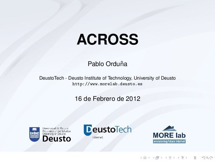 ACROSS                                 ˜                       Pablo OrdunaDeustoTech - Deusto Institute of Technology, Un...