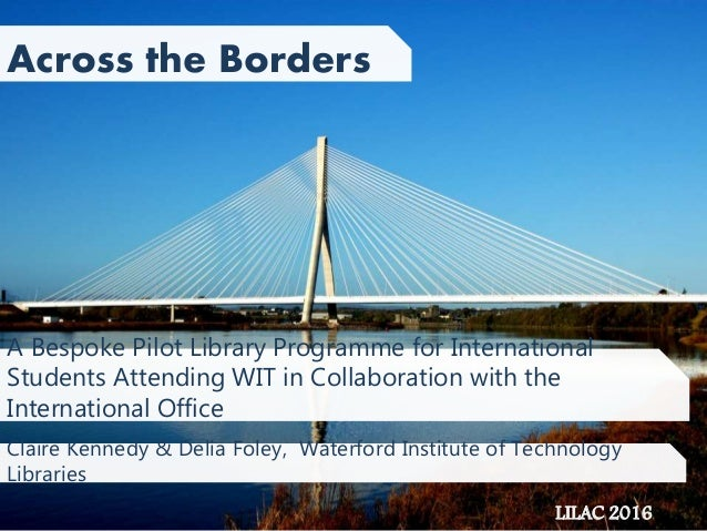 A Bespoke Pilot Library Programme for International Students Attending WIT in Collaboration with the International Office ...