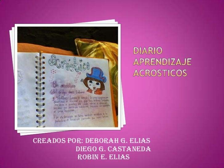 CREADOS POR: DEBORAH G. ELIAS          DIEGO G. CASTANEDA          ROBIN E. ELIAS