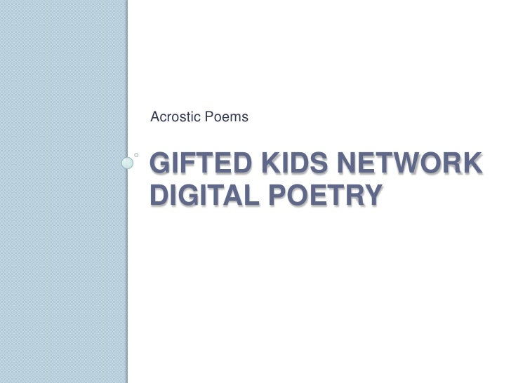 Gifted Kids NetworkDigital Poetry<br />Acrostic Poems<br />