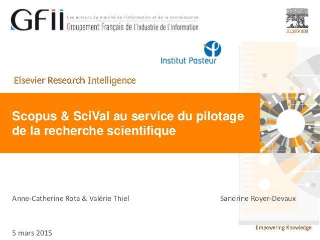 | 1| 1| 1 Scopus & SciVal au service du pilotage de la recherche scientifique Anne-Catherine Rota & Valérie Thiel Sandrine...