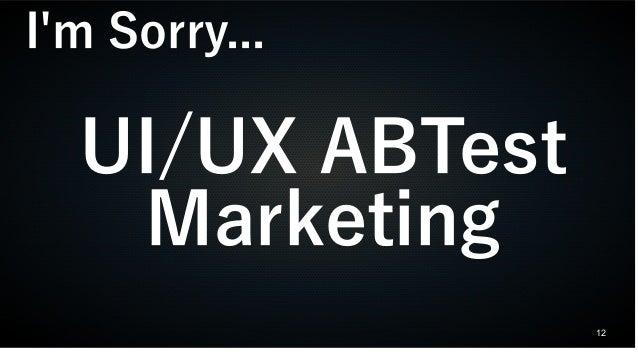 12 UI/UX ABTest Marketing I'm Sorry...