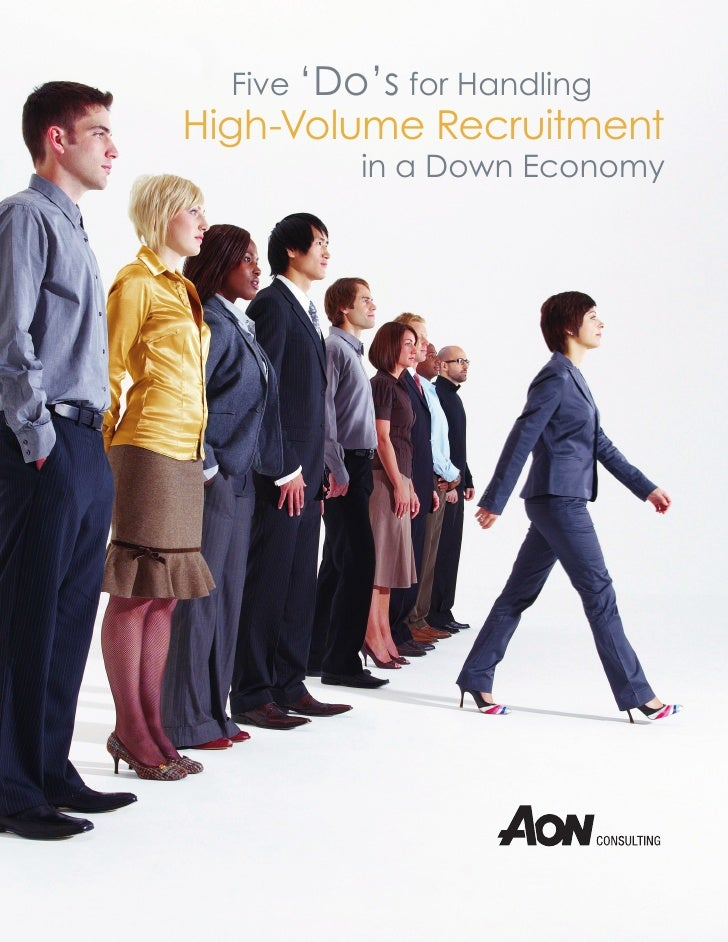 Five 'Do's for Handling High-Volume Recruitment           in a Down Economy