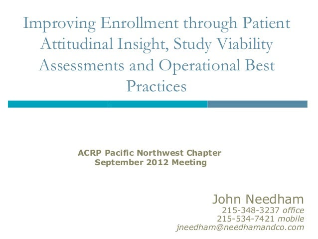 Improving Enrollment through Patient  Attitudinal Insight, Study Viability  Assessments and Operational Best              ...