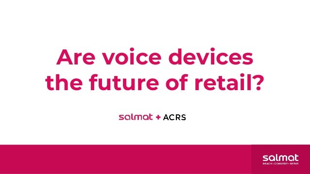 Are voice devices the future of retail?