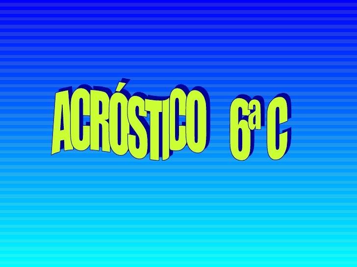ACRÓSTICO  6ª C