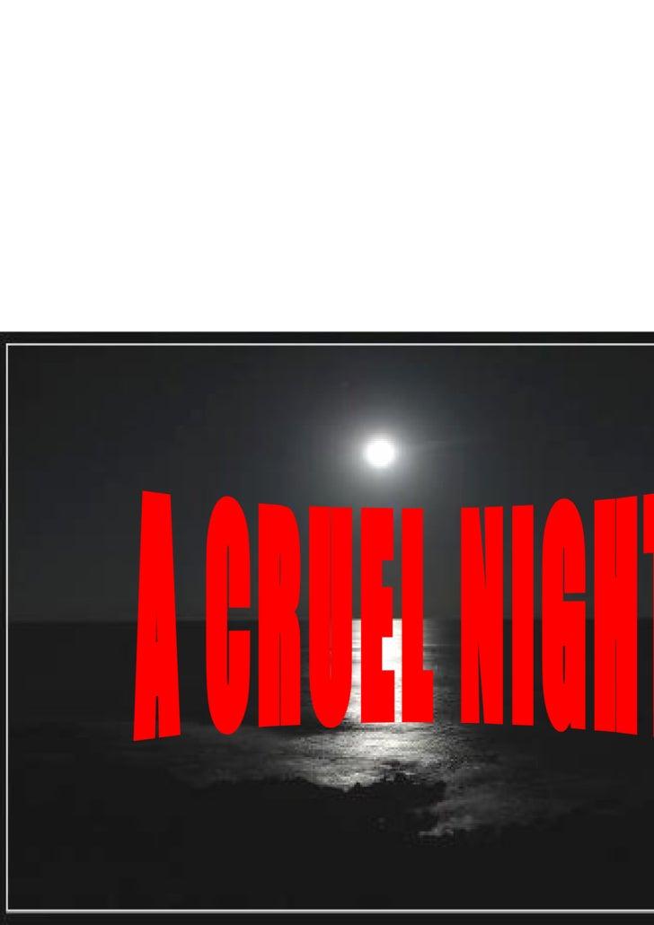 A CRUEL NIGHT