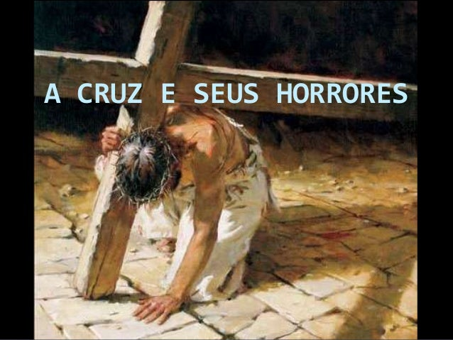 A CRUZ E SEUS HORRORES