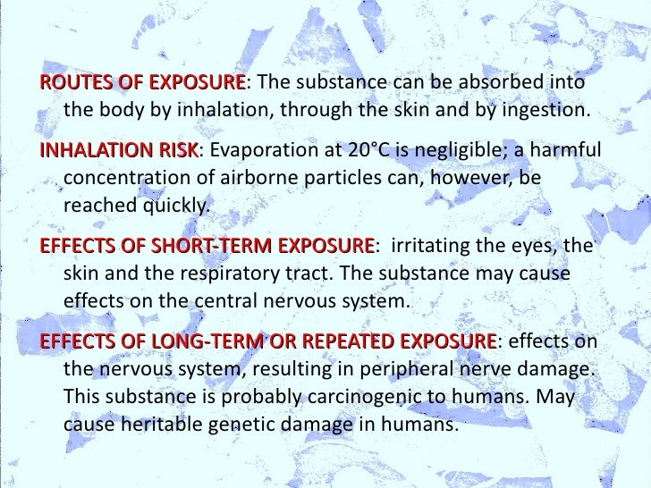 analisis of human exposure to chloroform Ingestion, inhalation and dermal contact with water are the primary routes of human exposure to chloroform small amounts of chloroform are found in foods, drinking beverages such as soft drinks, dairy products, oils/fats, vegetables, and breads all contain small trace amounts of chloroform (osha.