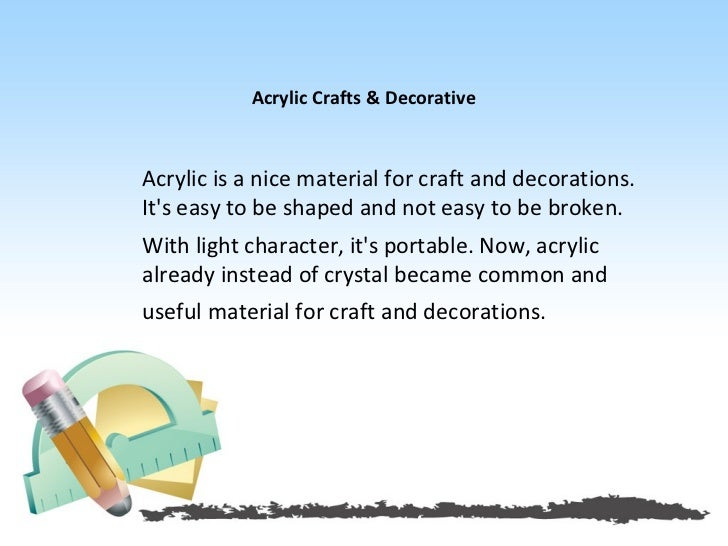 Acrylic Crafts & DecorativeAcrylic is a nice material for craft and decorations.Its easy to be shaped and not easy to be b...