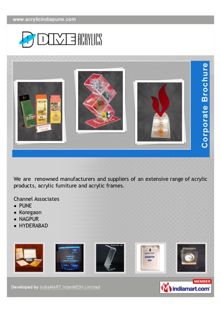 We are renowned manufacturers and suppliers of an extensive range of acrylicproducts, acrylic furniture and acrylic frames...