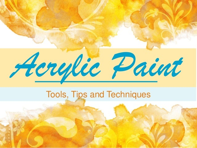 Acrylic paint tools tips and techniques for Tips for using acrylic paint