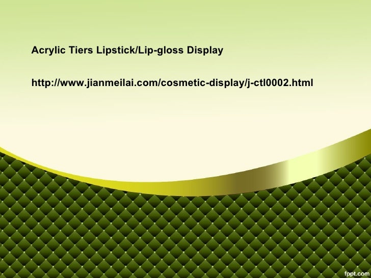 Acrylic Tiers Lipstick/Lip-gloss Displayhttp://www.jianmeilai.com/cosmetic-display/j-ctl0002.html