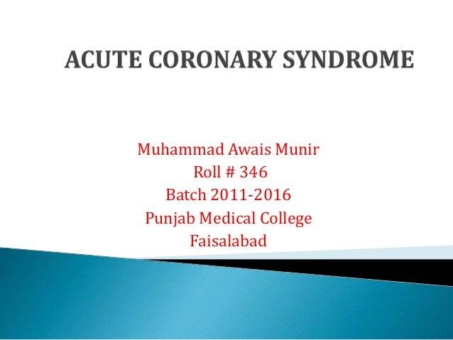 Muhammad Awais Munir Roll # 346 Batch 2011-2016 Punjab Medical College Faisalabad