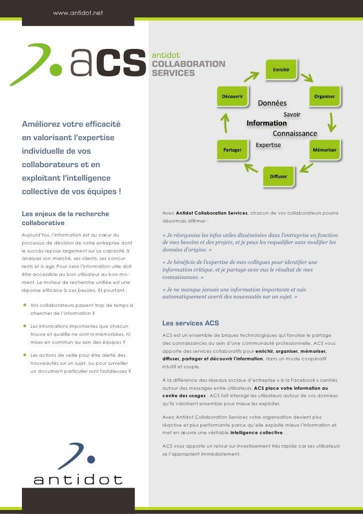 www.antidot.netAméliorez votre efficacitéen valorisant l'expertiseindividuelle de voscollaborateurs et enexploitant l'inte...