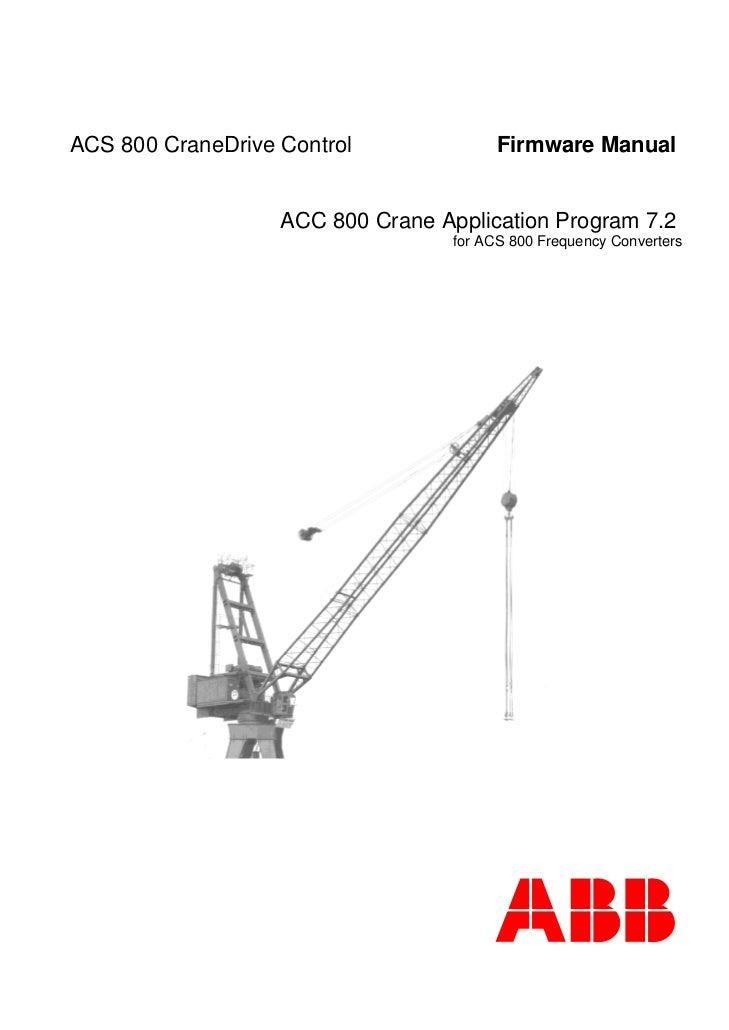 ACS 800 CraneDrive Control               Firmware Manual                   ACC 800 Crane Application Program 7.2          ...