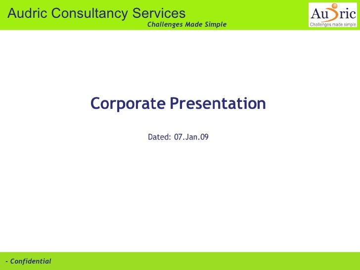 AUDRIC   Consultancy Services Pvt. Ltd. www.audricconsulting.com   - Confidential