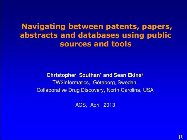 Navigating between patents, papers,abstracts and databases using public          sources and tools       Christopher South...