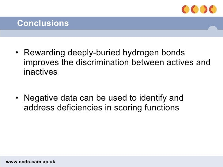 Conclusions <ul><li>Rewarding deeply-buried hydrogen bonds improves the discrimination between actives and inactives </li>...