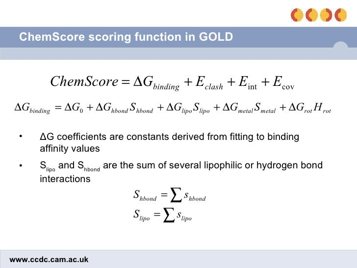ChemScore scoring function in GOLD <ul><li>Δ G coefficients are constants derived from fitting to binding affinity values ...