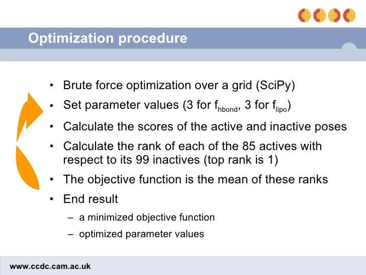 Optimization procedure <ul><li>Brute force optimization over a grid (SciPy) </li></ul><ul><li>Set parameter values (3 for ...