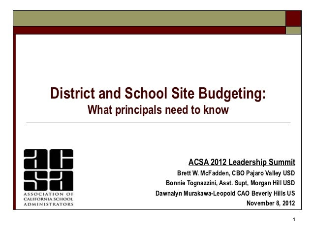 District and School Site Budgeting:      What principals need to know                              ACSA 2012 Leadership Su...