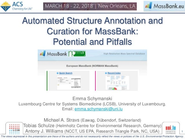 1 Automated Structure Annotation and Curation for MassBank: Potential and Pitfalls Emma Schymanski Luxembourg Centre for S...
