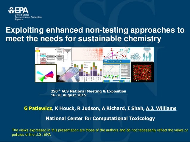 National Center for Computational Toxicology Exploiting enhanced non-testing approaches to meet the needs for sustainable ...